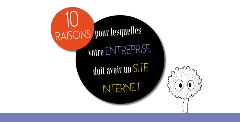 10 raisons pour lesquelles votre entreprise doit avoir un site internet