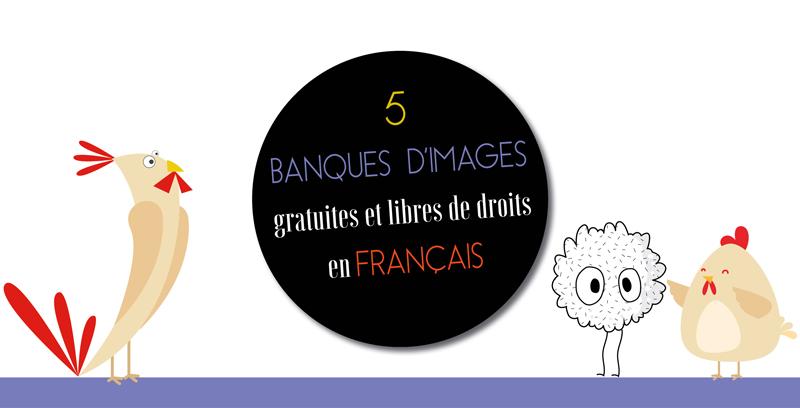 5 banques d'images gratuites et libres de droits en français